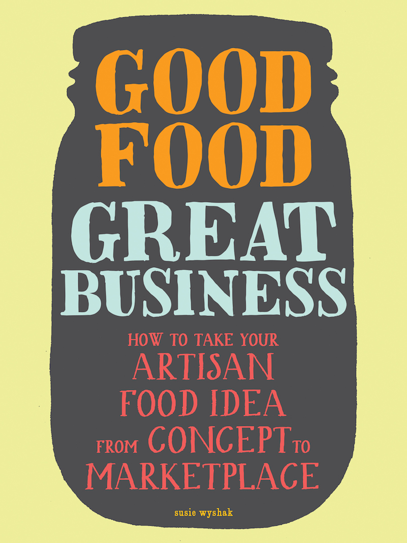 Good Food Great Business book on how to start a food product business